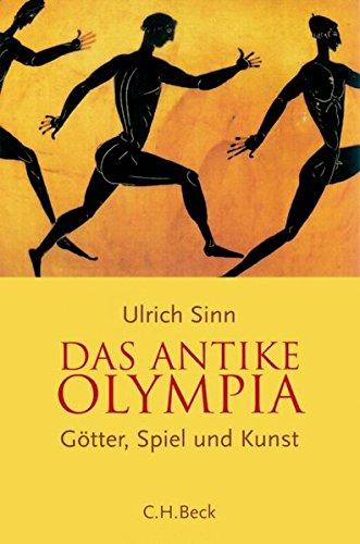 Das antike Olympia: Götter, Spiel und Kunst