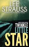Twinkle Little Star: a sci-fi mystery suspense (A Nursery Rhyme Suspense) (Volume 4) by  Lee Strauss in stock, buy online here