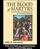 The Blood of Martyrs, Joyce E. Salisbury, 0415941296