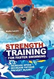 Strength Training for Faster Swimming, B. Lucero, 1841263397