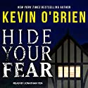 Hide Your Fear Audiobook by Kevin O'Brien Narrated by Jonathan Yen