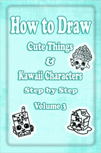 Image of: Png How To Draw Cute Things Kawaii Characters Step By Step Volume 3 Learn How To Draw Cool Stuff Like Cute Food Dessert Cake Fruit For Kids Beginners Tofugu How To Draw Cute Things Kawaii Characters Step By Step Volume
