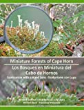 Miniature Forests of Cape Horn, Bernard Goffinet and Ricardo Rozzi, 1574414488