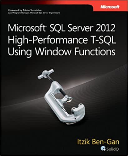 Microsoft SQL Server 2012 High-Performance T-SQL Using Window Functions (Developer Reference)