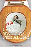 I Still Just Want to Pee Alone (I Just Want to Pee Alone) (Volume 3)