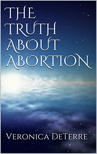 Book: The Truth about Abortion by Veronica DeTerre
