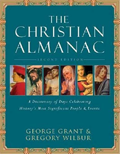The Christian Almanac: A Book of Days Celebrating History's Most Significant People & Events (Das The Outlet Shoppes)