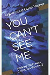 YOU CAN'T SEE ME: Walking On Dawes Collection Volume 2 Paperback