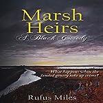 Marsh Heirs | Rufus Miles