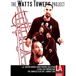 The Watts Tower Project (Library Edition Audio CDs) (L.A. Theatre Works Audio Theatre Collections)