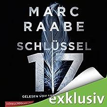 Schlüssel 17 (Tom Babylon 1) Hörbuch von Marc Raabe Gesprochen von: Sascha Rotermund