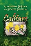 Calitare, Alixandria Despain and Lucinda Laughlin, 1436346258