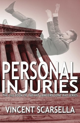 Personal Injuries  Lawyers Gone Bad Series   Volume 2