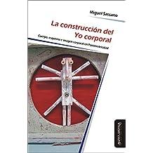 La construcción del Yo corporal: Cuerpo, esquema e imagen corporal en Psicomotricidad (Spanish Edition)