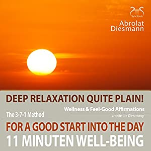 11 Minutes well-being: Deep relaxation quite plain! For a good start into the day Audiobook