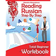 Reading Russian Workbook: Russian Step By Step Total Beginner