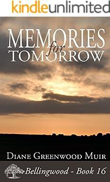 Memories for Tomorrow (Bellingwood Book 16)