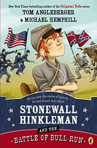 Stonewall Hinkleman and the Battle of Bull Run (First Battle Of Bull Run For Kids)