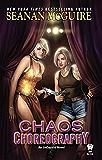 Chaos Choreography: An InCryptid Novel