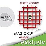 Magic Cleaning: Wie richtiges Aufräumen ihr Leben verändert | Marie Kondo