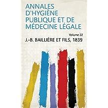 Annales d'hygiène publique et de médecine légale Volume 22 (French Edition)
