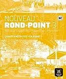 Nouveau rond-point. B2. Cahier d'exercices. Con e-book. Con espansione online. Con CD. Per le Scuole superiori: 3