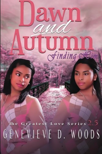 Search : Dawn and Autumn: Finding Him (The Greatest Love Series) (Volume 3)