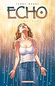 Echo, Tome 1 : Incident par Terry Moore