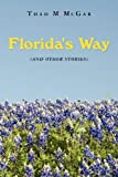 Florida's Way, Thad McGar, 1468111418