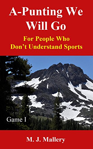 A-Punting We Will Go: Game I: For People Who Don't Understand - Football Understand T I Don