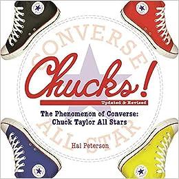 a97ab75d459 The Phenomenon of Converse  Chuck Taylor All Stars  Hal Peterson   9781510702219  Amazon.com  Books