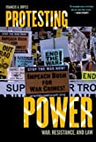 Protesting Power: War, Resistance, and Law (War and Peace Library)