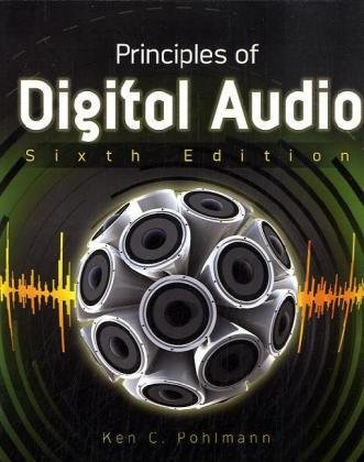 [ Principles of Digital Audio, Sixth Edition (Digital Video/Audio) ] By Pohlmann Ken ( Author ) [ 2010 ) [ Paperback ]