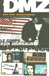 DMZ, tome 2 : Le corps d'un journaliste par Wood