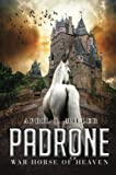 img - for Padrone: War Horse of Heaven book / textbook / text book