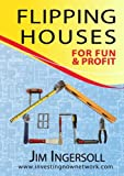 Flipping Houses For Fun & Profit - 3