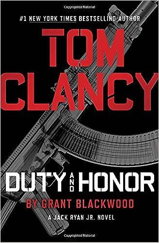Amazon Tom Clancy Duty And Honor A Jack Ryan Jr Novel 9780399176807 Grant Blackwood Books