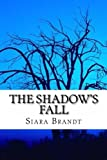 The Shadow's Fall, Siara Brandt, 1492807109