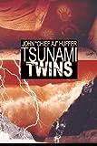 Tsunami Twins, John Huffer, 0595343473