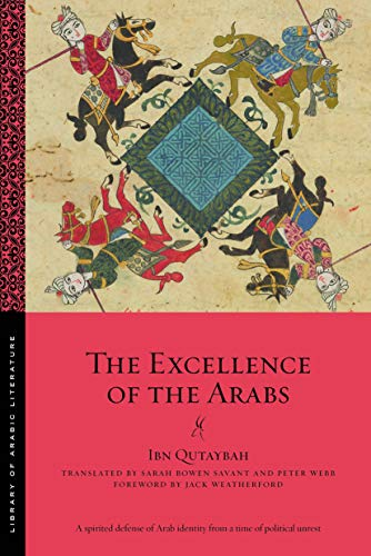 - The Excellence of the Arabs (Library of Arabic Literature Book 51)