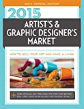Artist's & Graphic Designer's Market 2015: How to Sell Your Art and Make a Living