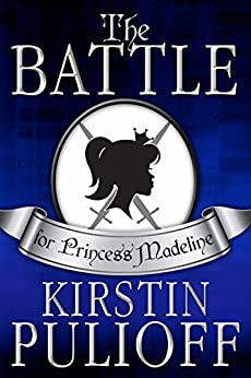 The Battle for Princess Madeline by [Pulioff, Kirstin]