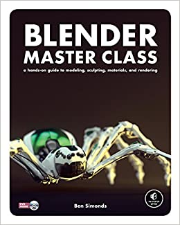 Blender Master Class: A Hands-On Guide to Modeling ...