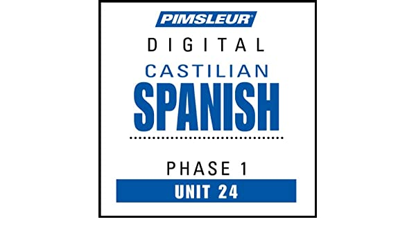 Pimsleur Castilian Spanish Level 1 Lesson 24 Mp3 Learn To Speak And