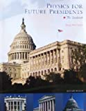 Physics for Future Presidents - The Textbook (Spring 2009), Richard Muller, 0697786153