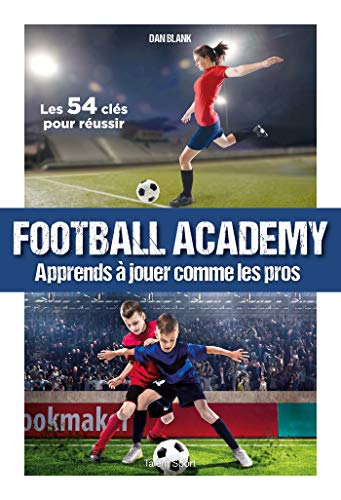 Amazon Com Football Academy Apprends A Jouer Comme Un Pro