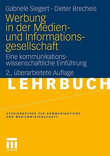 Werbung In Der Medien- Und Informationsgesellschaft: Eine kommunikationswissenschaftliche Einführung (Studienbücher zur Kommunikations- und Medienwissenschaft) (German Edition)