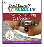 img - for [(Teach Yourself Visually Jewelry Making and Beading )] [Author: Chris Franchetti Michaels] [Feb-2008] book / textbook / text book