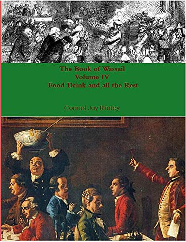 The Book of Wassail Volume 4, Food and Drink and all the Rest -