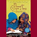 Three Cups of Tea: Young Readers Edition Audiobook by Greg Mortenson Narrated by Atossa Leoni, Vanessa Redgrave